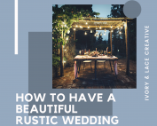 how to have a rustic wedding by ivory and lace creative weddings