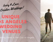unique los angeles wedding venues-hidden gems in the city of angels